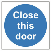 Fire Signs, Fire Door Signs - Close This Door Sign