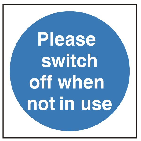 Please Switch Off When Not In Use Sign Discount Fire