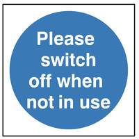 Fire Signs, Fire Door Signs - Please Switch Off When Not In Use Sign