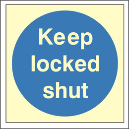 Photoluminescent Keep Locked Shut Sign