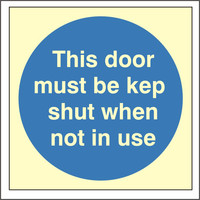 Fire Signs, Photoluminescent Fire Door Signs - Photoluminescent This Door Must Be Kept Shut Sign