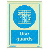 Fire Signs, Personal Protection Equipment Signs - Use Guards Wording & Symbol Photoluminescent PPE Sign